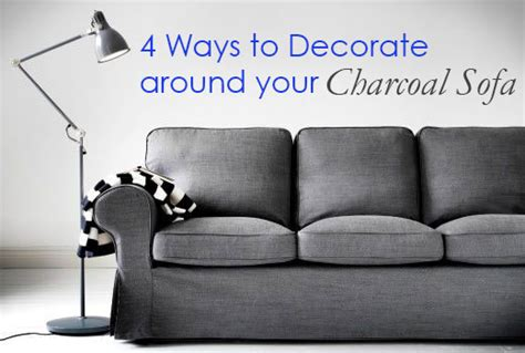 4 Ways to Decorate Around Your Charcoal Sofa - Maria